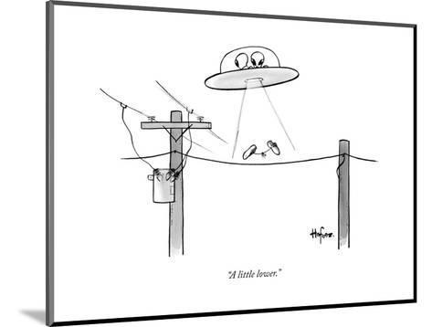 """A little lower."" - New Yorker Cartoon--Mounted Premium Giclee Print"