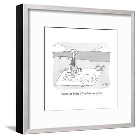 """Come out, honey. I found the sunscreen."" - New Yorker Cartoon--Framed Art Print"