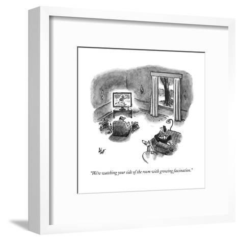 """""""We're watching your side of the room with growing fascination."""" - New Yorker Cartoon--Framed Art Print"""