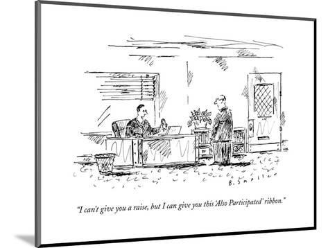 """I can't give you a raise, but I can give you this 'Also Participated' rib?"" - New Yorker Cartoon--Mounted Premium Giclee Print"