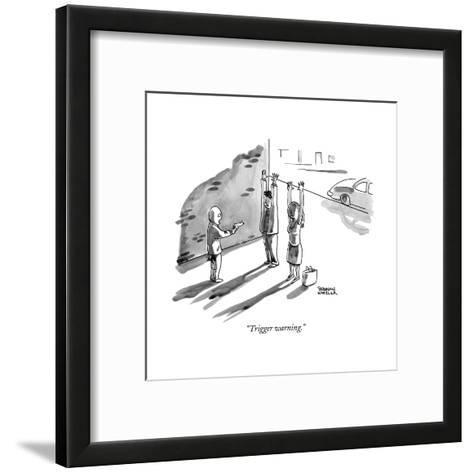 """""""Trigger warning."""" - New Yorker Cartoon--Framed Art Print"""
