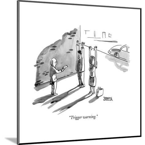 """Trigger warning."" - New Yorker Cartoon--Mounted Premium Giclee Print"