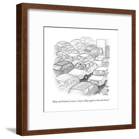 """Either the President's in town or they're selling zeppoles on Seventh Ave?"" - New Yorker Cartoon--Framed Art Print"