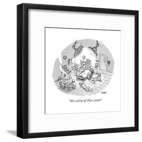 """He's waking up! Places, people!"" - New Yorker Cartoon--Framed Art Print"