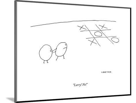 """Larry! No!"" - New Yorker Cartoon--Mounted Premium Giclee Print"