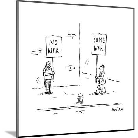 A man holds up a sign that says No War, while another holds up a sign that? - New Yorker Cartoon--Mounted Premium Giclee Print