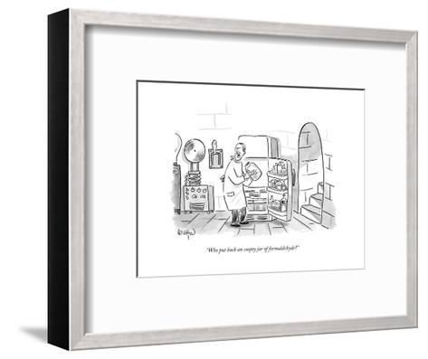 """""""Who put back an empty jar of formaldehyde?"""" - New Yorker Cartoon--Framed Art Print"""