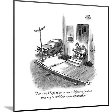 """""""Someday I hope to encounter a defective product that might entitle me to ?"""" - New Yorker Cartoon-Frank Cotham-Mounted Premium Giclee Print"""
