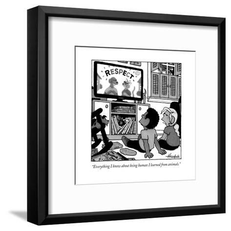 """Everything I know about being human I learned from animals."" - New Yorker Cartoon-William Haefeli-Framed Art Print"