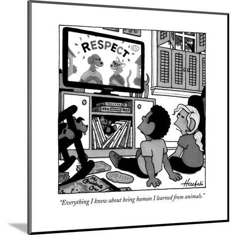 """Everything I know about being human I learned from animals."" - New Yorker Cartoon-William Haefeli-Mounted Premium Giclee Print"