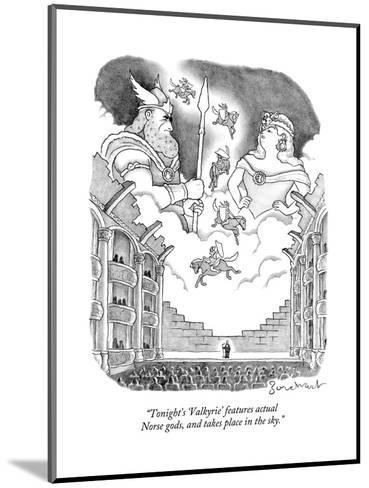 """Tonight's 'Valkyrie' features actual Norse gods, and takes place in the s - New Yorker Cartoon--Mounted Premium Giclee Print"