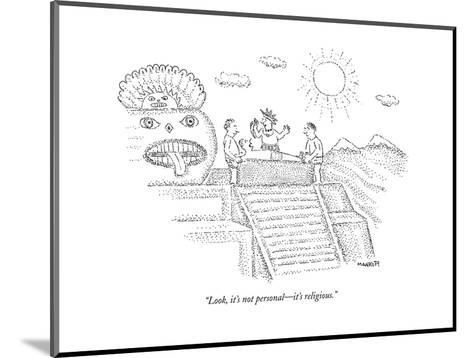 """""""Look, it's not personal?it's religious."""" - New Yorker Cartoon--Mounted Premium Giclee Print"""