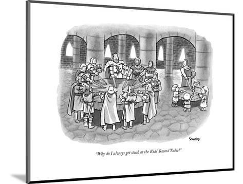 """Why do I always get stuck at the Kids' Round Table?"" - New Yorker Cartoon--Mounted Premium Giclee Print"