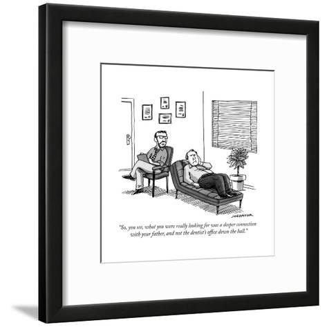 """So, you see, what you were really looking for was a deeper connection wit..."" - New Yorker Cartoon--Framed Art Print"