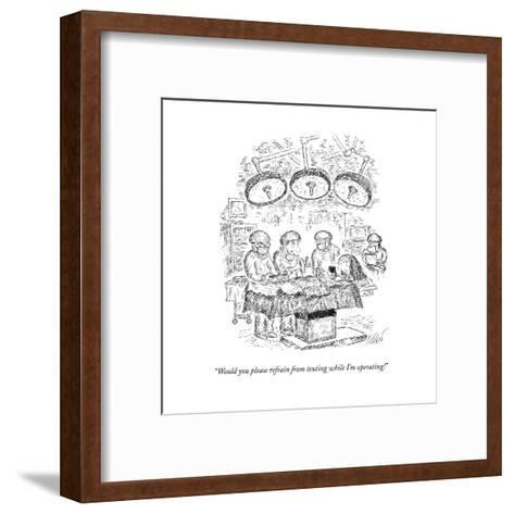 """Would you please refrain from texting while I'm operating!"" - New Yorker Cartoon--Framed Art Print"