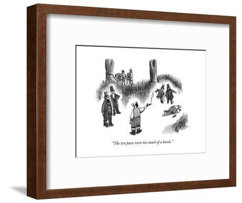 """""""The ten paces were too much of a hassle."""" - New Yorker Cartoon--Framed Art Print"""