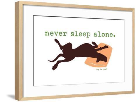 Never Sleep Alone-Dog is Good-Framed Art Print