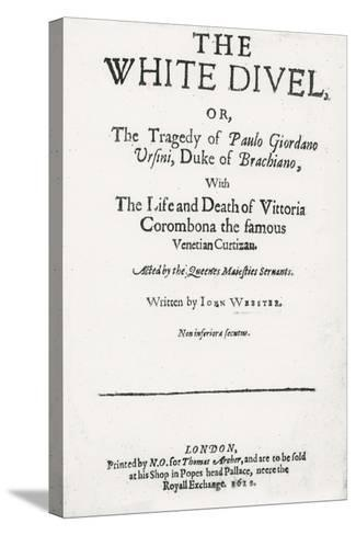 Title page of 'The White Devil' by John Webster, 1612--Stretched Canvas Print