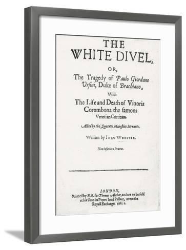 Title page of 'The White Devil' by John Webster, 1612--Framed Art Print