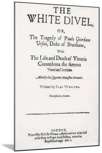 Title page of 'The White Devil' by John Webster, 1612--Mounted Giclee Print