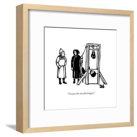"""I'm just the anesthesiologist."" - New Yorker Cartoon-Drew Dernavich-Framed Art Print"