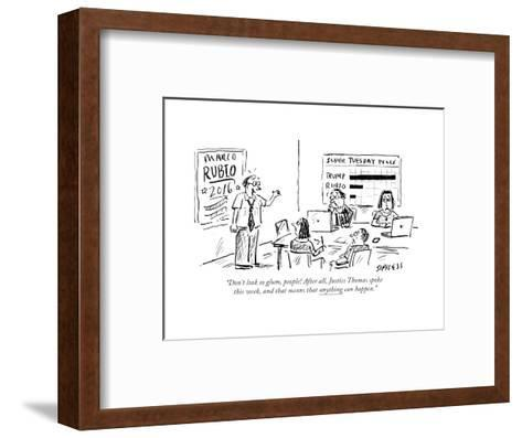 """""""Don't look so glum, people! After all, Justice Thomas spoke this week, an..."""" - Cartoon-David Sipress-Framed Art Print"""