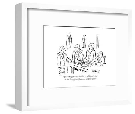 """""""Don't forget?we decided to add penis size to the list of qualifications f..."""" - Cartoon-David Sipress-Framed Art Print"""