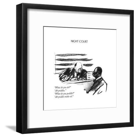 """""""What do you do?""""""""Ah peddles.""""""""What do you peddle?""""""""Ah peddle snake oil - New Yorker Cartoon-Perry Barlow-Framed Art Print"""