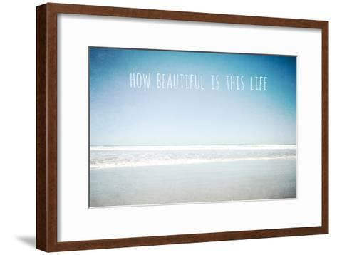 How Beautiful Is This Life-Susannah Tucker-Framed Art Print