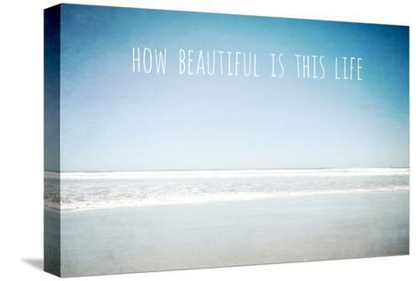 How Beautiful Is This Life-Susannah Tucker-Stretched Canvas Print