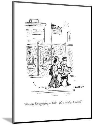 """No way I'm applying to Yale?it's a total jock school."" - Cartoon-David Sipress-Mounted Premium Giclee Print"