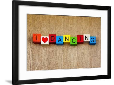 I Love Dancing - Sign Series for Dance-EdSamuel-Framed Art Print