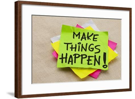 Make Things Happen Motivational Reminder - Handwriting on a Green Sticky Note-PixelsAway-Framed Art Print