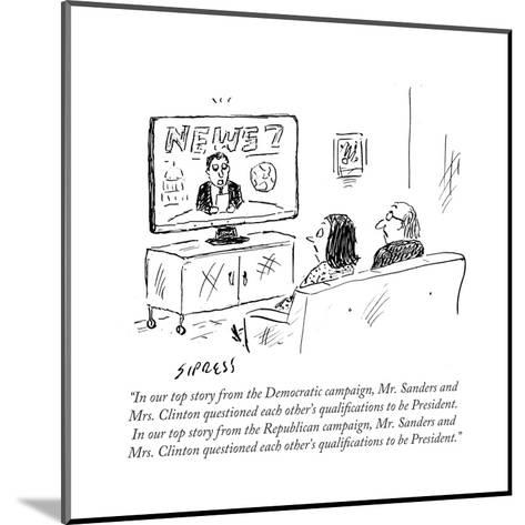 """""""In our top story from the Democratic campaign, Mr. Sanders and Mrs. Clint?"""" - Cartoon-David Sipress-Mounted Premium Giclee Print"""