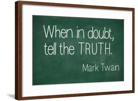 When in Doubt, Tell the Truth-lculig-Framed Art Print