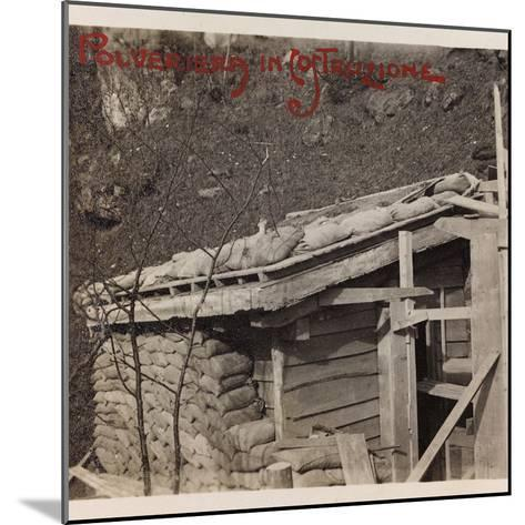Free State of Verhovac-July 1916: Powder Magazine under Construction--Mounted Photographic Print