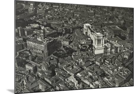 Aerial View of Piazza Venezia and the Forum Area--Mounted Photographic Print