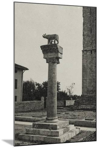 Visions of War 1915-1918: Column with the She-Wolf of Rome and the Date 1915-Vincenzo Aragozzini-Mounted Photographic Print