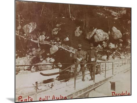 Free State of Verhovac-July 1916: Italian Soldiers on the Bridge on the Aupa at Dordolla--Mounted Photographic Print