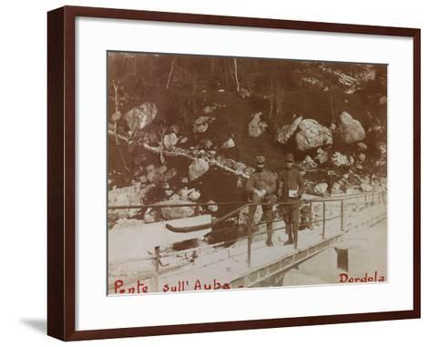 Free State of Verhovac-July 1916: Italian Soldiers on the Bridge on the Aupa at Dordolla--Framed Art Print