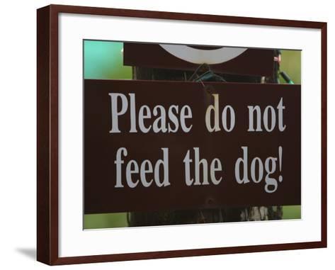 Do Not Feed the Dog Sign--Framed Art Print