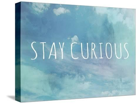Stay Curious-Megan Jurvis-Stretched Canvas Print