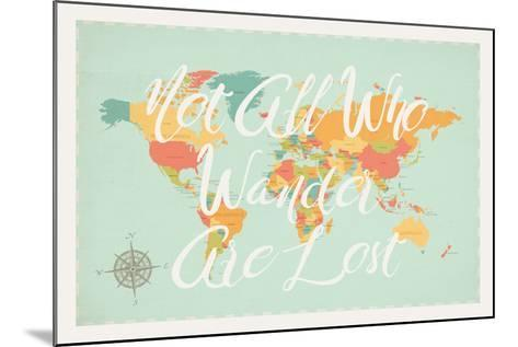 Not All Those Who Wander are Lost in Multi-Rebecca Peragine-Mounted Art Print