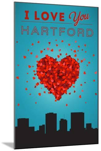 I Love You Hartford, Connecticut-Lantern Press-Mounted Art Print