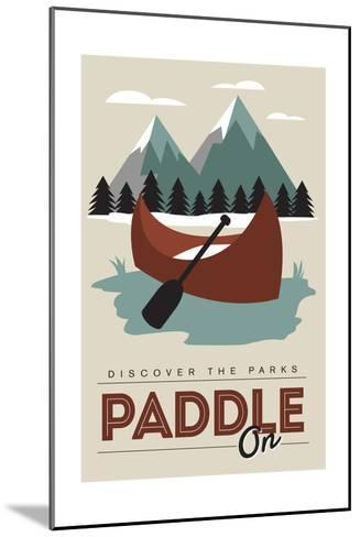 Paddle on (Canoe) - Discover the Parks-Lantern Press-Mounted Art Print