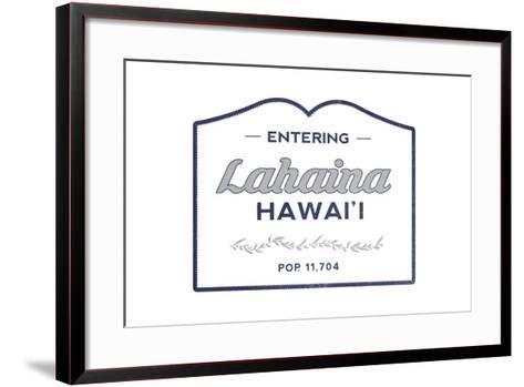 Lahaina, Hawaii - Now Entering (Blue)-Lantern Press-Framed Art Print