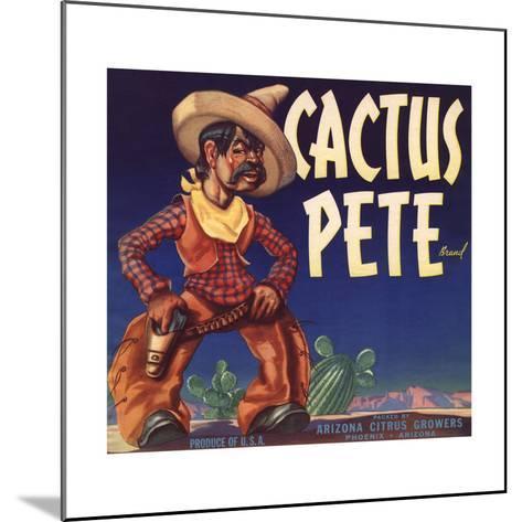 Cactus Pete Brand - Phoenix, Arizona - Citrus Crate Label-Lantern Press-Mounted Art Print