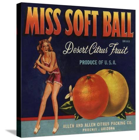 Miss Soft Ball Brand - Phoenix, Arizona - Citrus Crate Label-Lantern Press-Stretched Canvas Print
