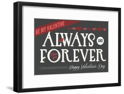 Always and Forever Happy Valentines Day-Lantern Press-Framed Art Print