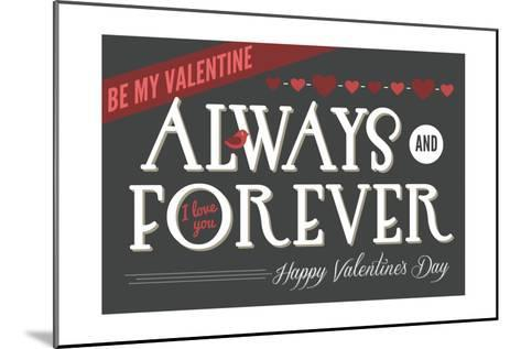 Always and Forever Happy Valentines Day-Lantern Press-Mounted Art Print